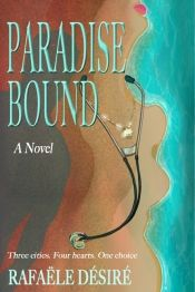 Paradise Bound by Rafaële Désiré - OnlineBookClub.org Book of the Day! @rafaele972 @OnlineBookClub