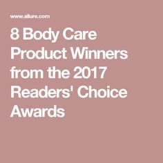 8 Body Care Product Winners from the 2017 Readers' Choice Awards