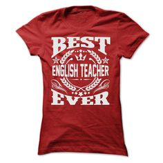 BEST ENGLISH TEACHER EVER T SHIRTS T Shirt, Hoodie, Sweatshirt