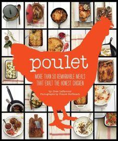 "Cree LeFavour, ""Poulet: More Than 50 Remarkable Recipes That Exalt the Honest Chicken"""