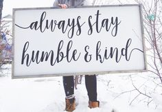 Always Stay Humble & Kind +Made from quality wood | latex paint | wood stain +Signs will automatically come with BLACK font unless you place a custom ord