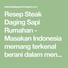 Resep Steak Daging Sapi Rumahan  - Masakan Indonesia memang terkenal berani dalam menggunakan bumbu sehingga cocok jika digunakan untuk ola... Cooking Recipes, Math, Chef Recipes, Math Resources, Recipies, Mathematics, Recipes