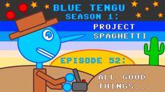 "Blue Tengu's Game Development Show Season 1 - Episode 52: ""All Good Thin..."