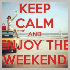 Keep calm & enjoy the weekend Bon Weekend, Happy Weekend, Happy Friday, Funny Weekend, Funny Friday, Keep Calm Posters, Keep Calm Quotes, Men Quotes, Funny Quotes
