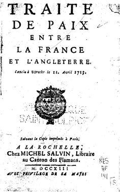 Traite de paix entre la France et l'Angleterre : conclu à Utrecht le 11. avril, 1713