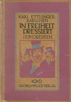 In Freiheit Dressiert – Karl Ettlinger