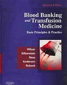Blood banking and transfusion medicine : basic principles & practice
