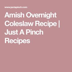 Amish Overnight Coleslaw Recipe   Just A Pinch Recipes