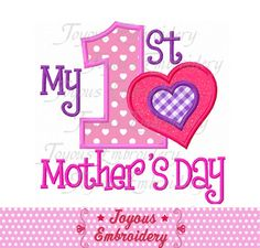 Instant Download My 1st Mother's Day Applique Machine Embroidery Design NO:1703