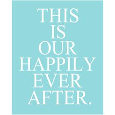 This Is Our Happily Ever After - 8 x 10 Quote Print - Inspirational, Romance, Love - Aqua and White. $20.00, via Etsy.