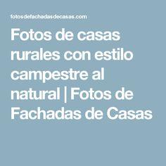 Fotos de casas rurales con estilo campestre al natural   Fotos de Fachadas de Casas