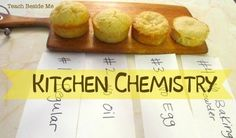 Kitchen Chemistry...great lessons that teach what the difference between baking powder/soda...what makes some cookies crunchy and others chewy...what heat does to food...math, fractions...