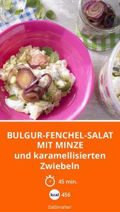 Bulgur-Fenchel-Salat mit Minze - und karamellisierten Zwiebeln - smarter - Kalorien: 456 Kcal - Zeit: 45 Min. | eatsmarter.de
