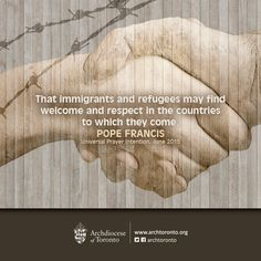That immigrants and refugees may find welcome and respect in the countries to which they come. #PopeFrancis #prayer #immigrants #refugees #catholic #june