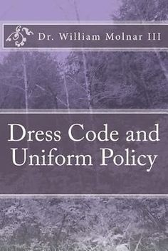 NEW Dress Code and Uniform Policy (a Look at Current and Present Trends) by Will   eBay