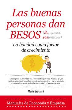 Libros de Management: Entrevista a María Graciani (105), autora de «Las buenas personas dan BESOS (BEneficios SOStenibles)»