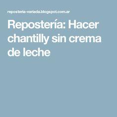 Repostería: Hacer chantilly sin crema de leche