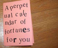 A perpetual calendar of fortunes for you, 2007. 8-page booklet of one sheet of paper.