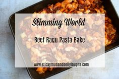 Slimming World Beef Ragu Pasta Bake - Sticky Mud and Belly Laughs Slimming World Pasta Bake, Slimming World Beef, Slimming World Treats, Slimming World Dinners, Slimming World Recipes, Cheese Pasta Bake, Vitamin A Foods, Easy Cake Recipes, Healthy Recipes