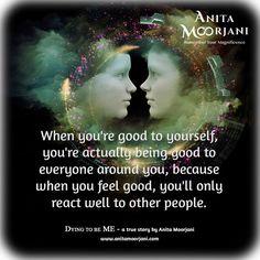 Be Good to Yourself ༺♡༻ Anita Moorjani ( Spiritual Wisdom, Spiritual Awakening, Wisdom Quotes, Life Quotes, Anita Moorjani, Abraham Hicks Quotes, Being Good, Meaning Of Life, Be True To Yourself