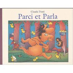 ¤ Claude Ponti - Parci et Parla (2004) Editeur : L'école des loisirs