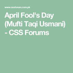 April Fool's Day (Mufti Taqi Usmani) - CSS Forums