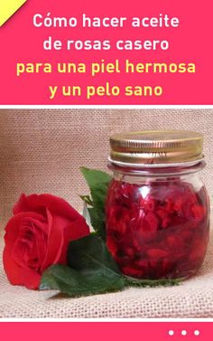 How to make homemade rose oil for beautiful skin and a .- Como hacer aceite de rosas casero para una piel hermosa y un pelo sano How to make homemade rose oil for beautiful skin and healthy hair - Skin Tag Removal, Oily Hair, Mouthwash, Beauty Hacks, Beauty Tips, Beauty Care, Beauty Secrets, Diy Beauty, Beauty Makeup