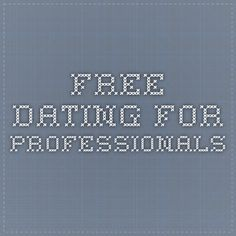 Free Dating for Professionals