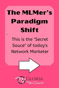 """In this podcast, I share with you... The MLMer's Paradigm Shift. This is the """"Secret Sauce"""" of today's Network Marketer. This shift is what has enabled me to build a team of 195 people in less than 3 months!! Without this... struggle, frustration, discouragement. With this... BAM!!! The easiest possible way to build a big team FAST!"""