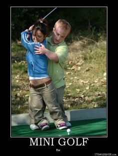 mini golf, demotivational posters - Dump A Day Funny Puns, Haha Funny, Funny Stuff, Funny Things, Random Stuff, Dump A Day, Demotivational Posters, Golf Exercises, Golf Humor