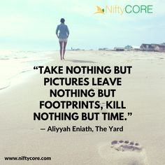 """""""Take nothing but pictures leave nothing but footprints, kill nothing but time."""" ― Aliyyah Eniath, The Yard #Life #SimpleThingsinLife  #NiftyCORE #Hammocks #HammieLife #HammockLife, anywhere, anytime. http://niftycore.com"""