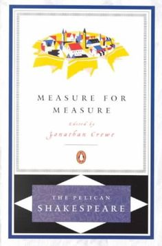 Measure For Measure (Pelican Shakespeare) Measure For Measure Shakespeare, William/ Crewe, Jonathan V. (EDT) http://www.amazon.com/dp/B00E4Z6OF2/ref=cm_sw_r_pi_dp_UGQyvb1FTQK05