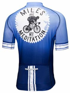 Miles on the bike is a form of meditation which frees the mind and feeds the soul. Out on the road or trail, fresh air & sunshine, exercise the body, free the mind. Come back physically exhausted yet mentally invigorated. #cycology, #cycling, #jersey