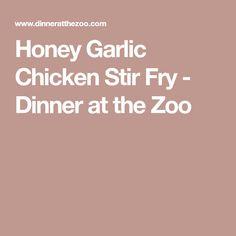Honey Garlic Chicken Stir Fry - Dinner at the Zoo