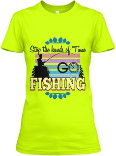 Stop The Hands Of Time G Fishing Fishing Safety Green Women's T-Shirt Front
