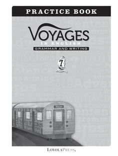 Voyages in English 2018, Practice Book, Grade 7  Voyages in English provides ample and meaningful opportunities to reinforce learned language arts concepts. The easy-to-use Practice Book is divided into two part – grammar and writing.