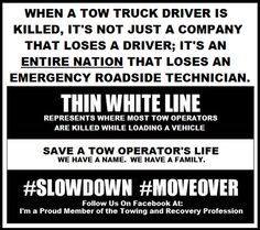 . please slow down  and move over for tow truck 's