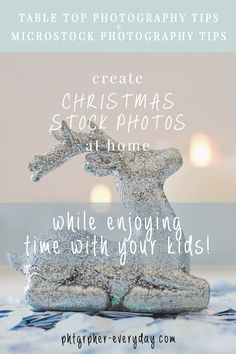Create CHRISTMAS STOCK IMAGES at home - TABLE TOP PHOTOGRAPHY TIPS + involve your kids into creativity process