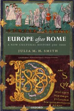 Europe after Rome: A New Cultural History 500-1000 by Julia M.H. Smith http://www.amazon.ca/dp/0192892630/ref=cm_sw_r_pi_dp_qCyeub0224J53