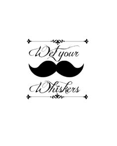 Printable Wet your Whiskers sign  For Mustache Party
