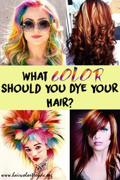 What Color Should You Dye Your Hair? Let us play a test to find out what #haircolor best suits you. #haircolortrends