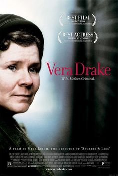 Vera Drake ★★★★ Is beautiful -  you have never seen such a kind a gentle soul in your life – but Vera has a secret