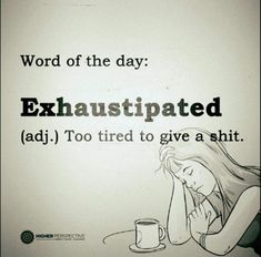 Post with 930 votes and 83633 views. Tagged with funny, the more you know; Shared by kingsRooktakesQueen. Two words of the day Sarcasm Quotes, Word Of The Day, Work Quotes, Twisted Humor, Nurse Humor, Work Humor, Work Sarcasm, New Words, Just In Case