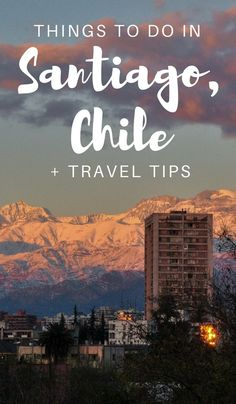 Things To Do In Santiago, Chile: Local Shares Inspiring Tips And Insights. What to do in Santiago, Chile? Chili Travel, Travel Chile, Peru Travel, Solo Travel, Travel Abroad, Travel Goals, Travel Advice, Travel Guides, Travel Tips