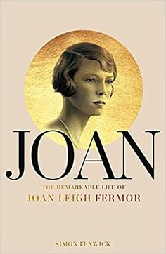 The love letters of Joan Leigh Fermor are shared in a new biography about her life. Her marriage to the travel writer Patrick Leigh Fermor began 20 years after they first met in Cairo. Patrick Leigh Fermor, Gossip Column, Evelyn Waugh, Thing 1, Love Letters, Live Life, Nonfiction, Rebel, Author