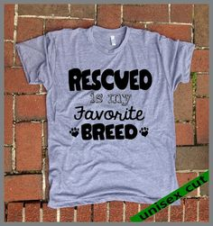 Rescued is my Favorite Breed!! All my animals are rescued!! :)     tri Blend Track UNISEX T-shirts hand print animal lovers. dog shirt.rescue