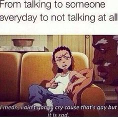 From talking to someone everyday to not talking at all