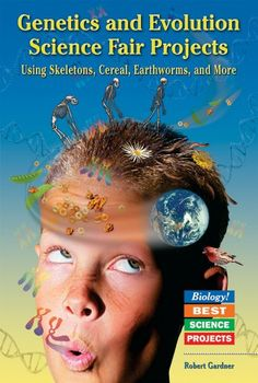 Genetics And Evolution Science Fair Projects: Using Skeletons, Cereal, Earthworms, And More (Biology! Best Science Projects) by Robert Gardner http://www.amazon.com/dp/0766011755/ref=cm_sw_r_pi_dp_JQ-zub0RW9KRB
