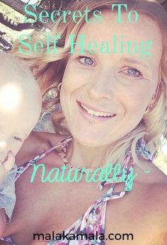 Secrets to Self Healing Naturally
