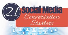 Stuck on what to say on social media? Try out these 21 Social Media Conversation Starters